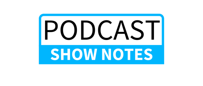 podcast show notes how to guide