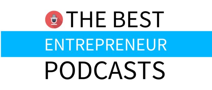 the best entrpreneur podcasts